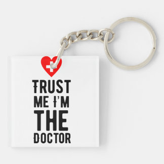 Trust the Doctor Keychain