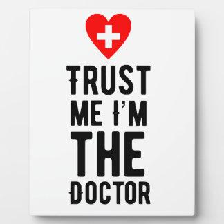 Trust the Doctor Plaque