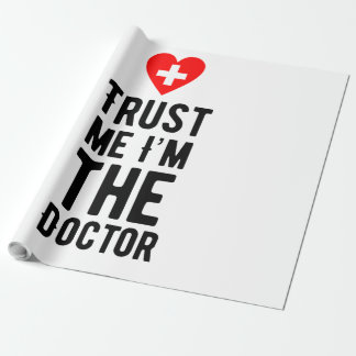 Trust the Doctor Wrapping Paper