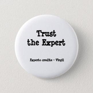 Trust the Expert 2 Inch Round Button