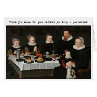 Trust the Milkman Funny Card
