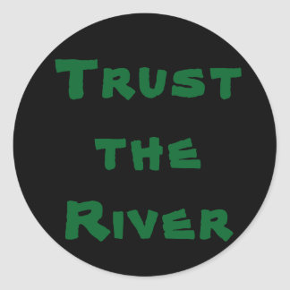 Trust the River - Sticker