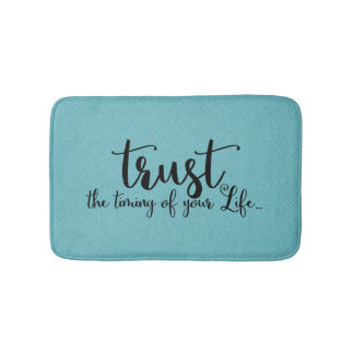 Trust the Timing of Your Life | Bath Mat