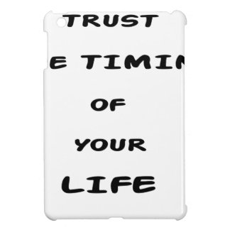 trust the timing of your life iPad mini case
