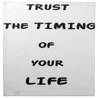 trust the timing of your life napkin