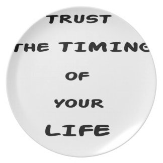 trust the timing of your life plate