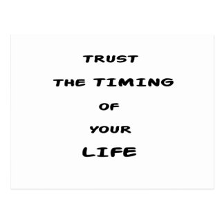 trust the timing of your life postcard