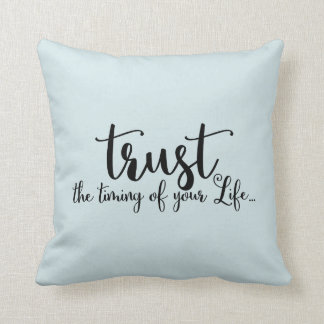 Trust The Timing Of Your Life Quote Throw Pillow