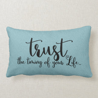 Trust The Timing of Your Life -Throw Pillow