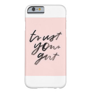 Trust Your Gut Barely There iPhone 6 Case