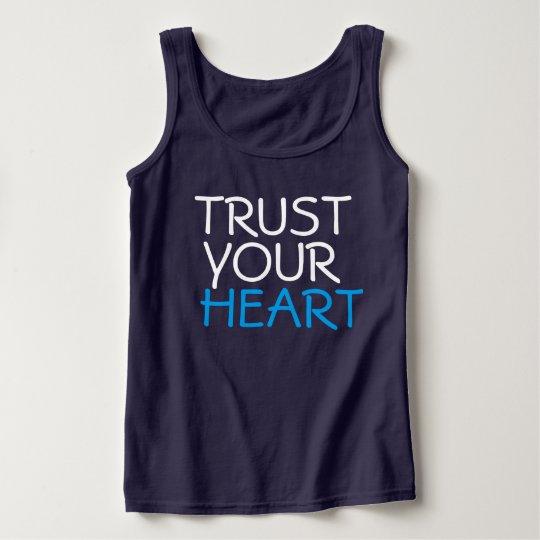 Trust your heart tank top