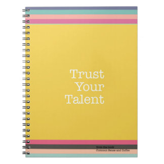Trust Your Talent Notebook