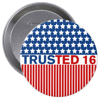 Trusted -  Ted Cruz for President 2016 4 Inch Round Button