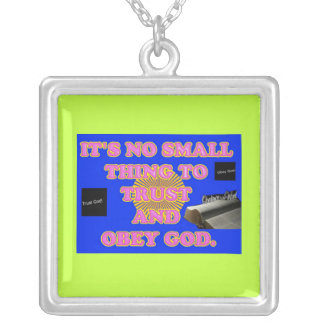 Trusting and obeying God is no small task. Silver Plated Necklace