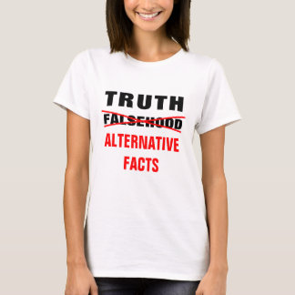 Truth and Alternative Facts T-Shirt