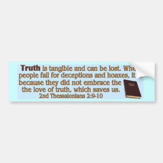 Truth can be gained and lost bumper sticker