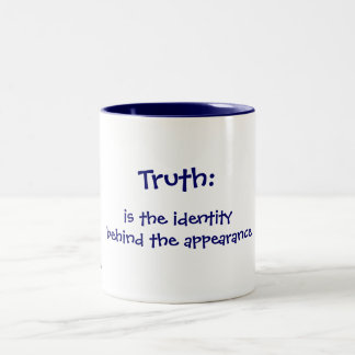 Truth:, is the identity behind the appearance, ... Two-Tone coffee mug