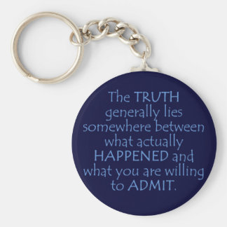 Truth lies somewhere between what happened basic round button keychain