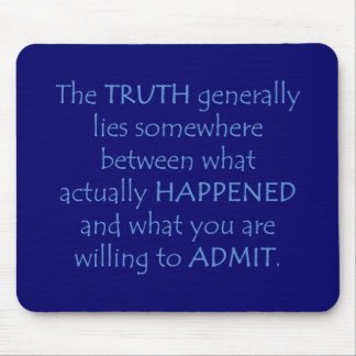 Truth lies somewhere between what happened mouse pad