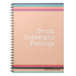 Truth Outweighs Feelings Notebook