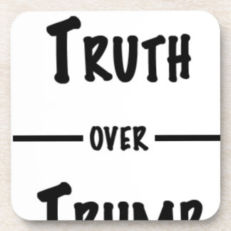 Truth over Trump gifts Coaster