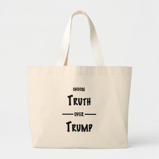 Truth over Trump gifts Large Tote Bag