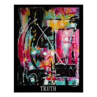 TRUTH Poster by Kathy Augustine