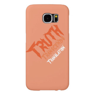 Truth Transcends Translation Orange Samsung 6 Case