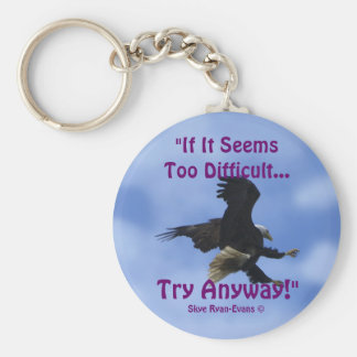 """""""TRY ANYWAY"""" BALD EAGLE Motivational Series Basic Round Button Keychain"""