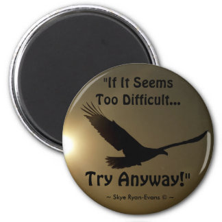 """""""TRY ANYWAY"""" Bald Eagle Series Motivational Magnet"""