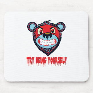 TRY BEING MOUSE PAD