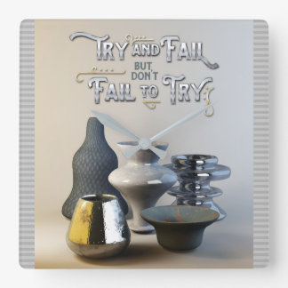 Try & Fail But Don't Fail to Try Stylish Pottery Square Wall Clock