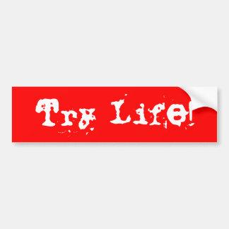 Try Life! Bumper Sticker
