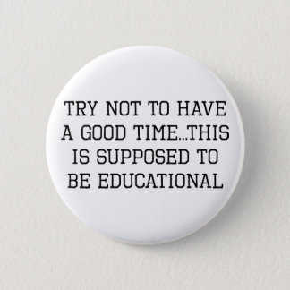 Try Not Educational 2 Inch Round Button