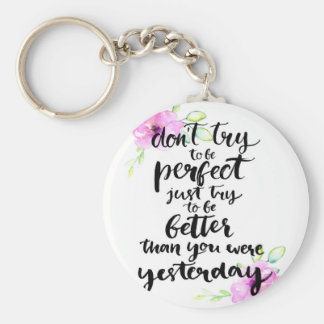 Try to Be Better Than Yesterday - Watercolor Print Basic Round Button Keychain