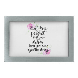 Try to Be Better Than Yesterday - Watercolor Print Belt Buckles