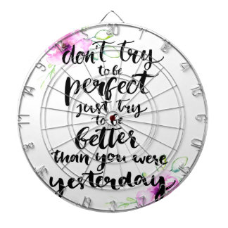 Try to Be Better Than Yesterday - Watercolor Print Dartboard