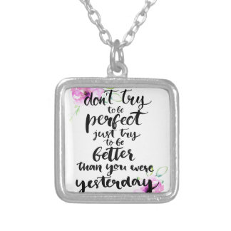 Try to Be Better Than Yesterday - Watercolor Print Silver Plated Necklace