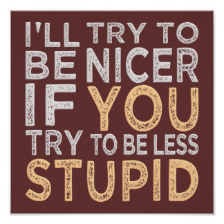 Try To Be Nicer custom color poster