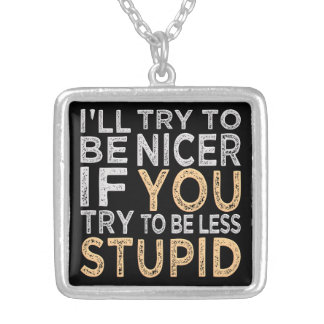 Try To Be Nicer necklace