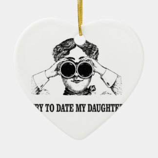 try to date my daughter ceramic ornament
