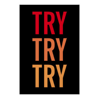 Try Try Try Motivational Achievement Success Poster
