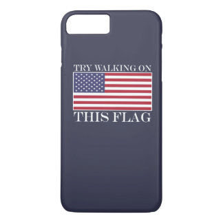 TRY WALKING ON THIS FLAG! iPhone 7 PLUS CASE