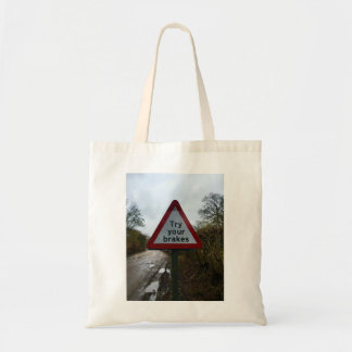 Try Your Breaks Warning Sign Bag