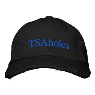 TSAholes Embroidered Hat
