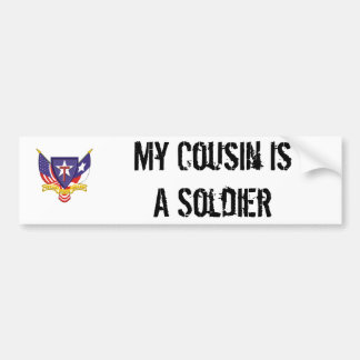 tsxg my cousin is a soldier bumper sticker