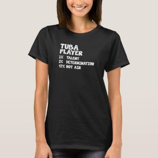 Tuba Player Talent Determination Hot Air T-Shirt