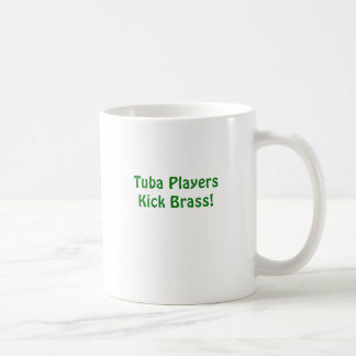Tuba Players Kick Brass Coffee Mug
