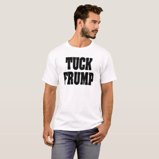 Tuck Frump 2 T-Shirt