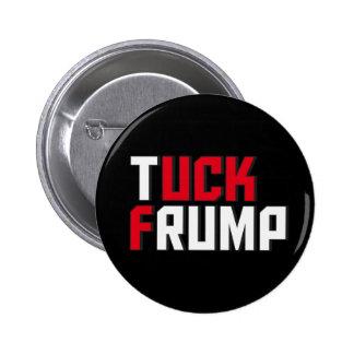 Tuck Frump Funny Anti Donald Trump Wordplay 2 Inch Round Button